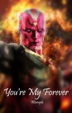 You're My Forever {Vision x Reader} by Wormple