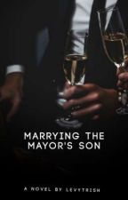 Marrying The Mayor Son [On-Going] #wattys2017 by KanGee17