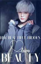 Her Beautiful Hidden Beauty (Monsta X Minhyuk) by Infires_Myself