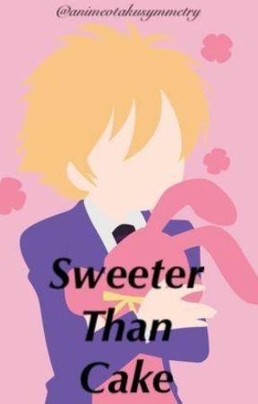 Sweeter Than Cake (A Honey/Mitsukuni Haninozuka Love Story) by AnimeOtakuSymmetry
