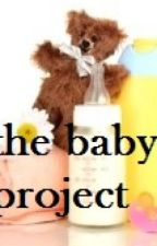 the baby project by supergirllana
