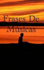 Frases De Músicas by CassFerraz