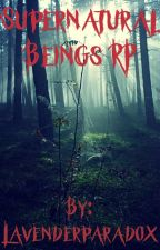 Supernatural Beings RP by Lavenderparadox