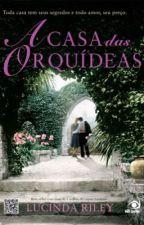 A Casa das Orquídeas - Lucinda Riley  by taysuzuki_