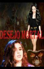 Desejo Mortal by KarineGabriele7