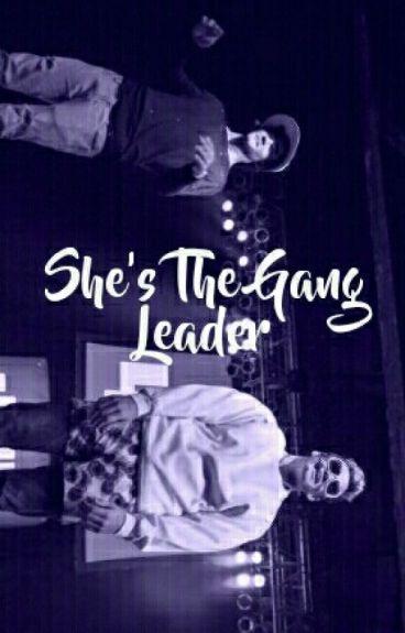 She's The Gang Leader ♚Cameron Dallas♚
