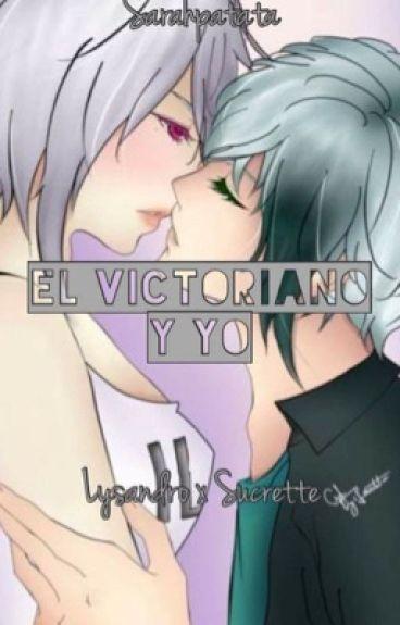 El victoriano y yo  lysandro x sucrette #HomenajeALys