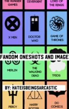 Fandom One-Shots and Images by kateisbeingsarcastic