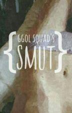 • SMUT • by ggol-squad