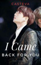 I Came Back For You.  [JiKook]  by CaSteVa