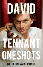 David Tennant Oneshots! (Requests Open!) by ThatoneDTgirl