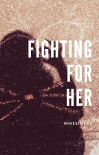 Fighting for her(Wattys 2016) by MineSimmer_260