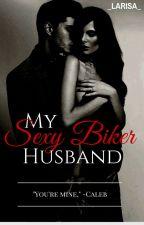 My Sexy Biker Husband by _larisa_