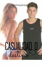 ¿Casualidad o Destino? PAUSADA by nachomystrength