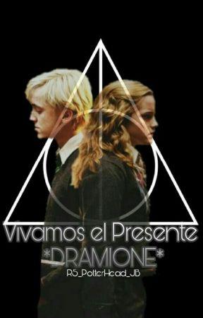 Vivamos El Presente *DRAMIONE* by MichaelJacksonPotter