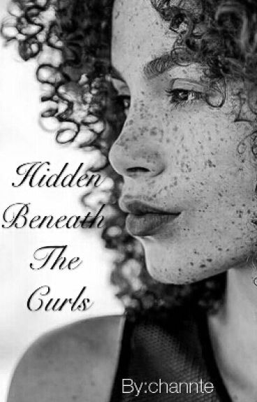 Hidden Beneath The Curls (BWWM/Interracial) On Hold