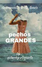 Desventajas De Tener Pechos Grandes  by beckyArgueta