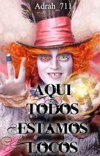 ~ Frases Solo Para Los Que Estamos Locos Como El Sombrerero ~ by Adrah_711