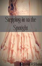 Stepping into the spot light by xoxoDASHxoxo