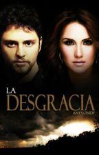 La Desgracia by AnyVondy