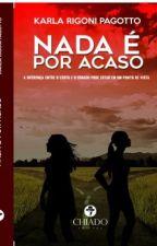 Nada é por Acaso by KarlaRigoniPagotto