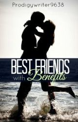 Best-Friends With Benefits (Under Reconstruction) by Prodigywriter9638