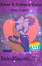 ♡Amor A Primera Vista♡(Goku X Vegeta) by Nekokawaii_731