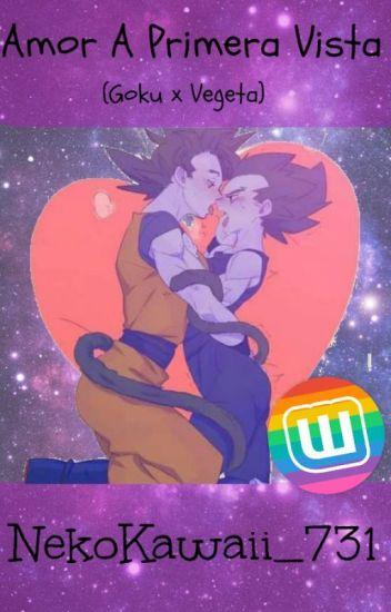♡Amor A Primera Vista♡(Goku X Vegeta)