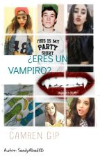 ¿Eres Un Vampiro? Camren G!P by SandyAbadXD