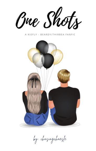 KiefLy & BeaRdy One Shots