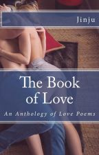 The Book of Love: An Anthology of Love Poems by meganyoon