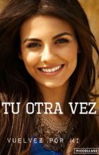 Tu Otra Vez ( Cancelada ) by MyM2902