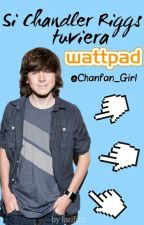 Si Chandler Riggs Tuviera Wattpad  by -Aguacate-