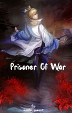 Prisoner Of War *ON HOLD* by wow_wow_baozhi