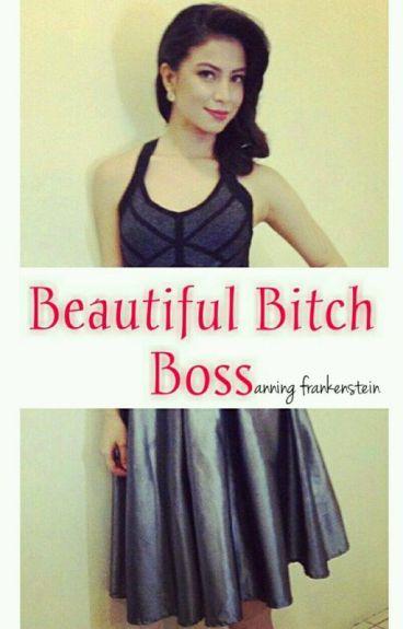 Beautiful Bitch Boss