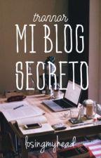 Mi blog secreto ~tronnor~ (Terminada) by losingmyhead