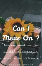 Can I Move On ? by medinaptr_