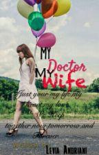 My Doctor My Wife by LeviaTomlinson