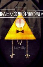 Daemonophobia (Gravity Falls Fanfic)  by iseykitty