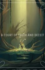 A Court of Truth and Deceit by broken1004