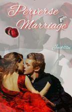 Perverse Marriage by juikllloi
