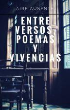 Entre versos,poemas y vivencias (Poemario) by YoniNieva