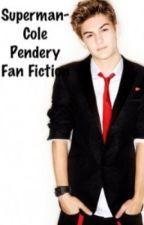 Superman- Cole Pendery Fan Fiction by Malina_5SOS