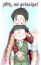 ¡Oh, mi principe! (Osochoro) by Choco-leche