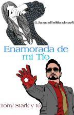 ¿Enamorada De Mi Tío?  (Tony Stark Y Tu) ||TERMINADA||  by JaquelinMaslow6