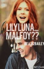 Lily Luna... Malfoy?? by Bella2Bailey