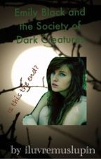 Emily Black and the Society of Dark Creatures(Book 5 in Emily Black series) by iluvremuslupin