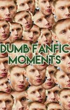 Dumb Fanfic Moments by superflashlock