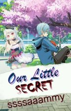 Our Little Secret (ONGOING) by ssssaaammy