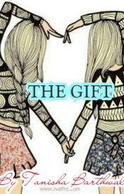 The Gift  by Tanisha_barthwal
